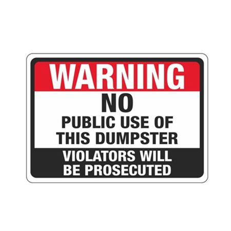 Warning No Public Use Of Dumpster Violators Prosecuted