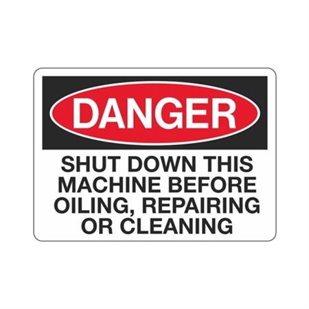 Danger Shut Down Machine Before Oiling Repair/Clean Sign