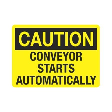 Caution Conveyor Starts Automatically Sign