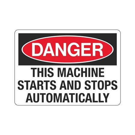 Danger This Machine Starts And Stops Automatically Sign