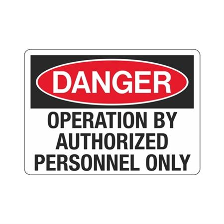 Danger Operation By Authorized Personnel Only  Sign