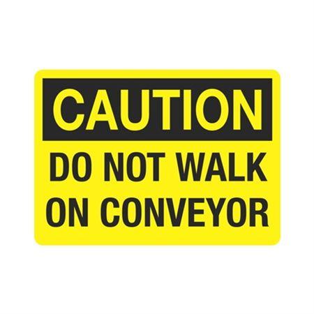 Caution  Do Not Walk On Conveyor  Sign