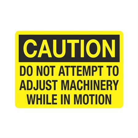 Caution Do Not Attempt To Adjust Machine While In Motion