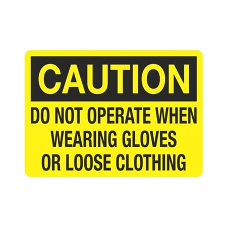 Caution Do Not Operate When Wearing Gloves/Loose Clothing