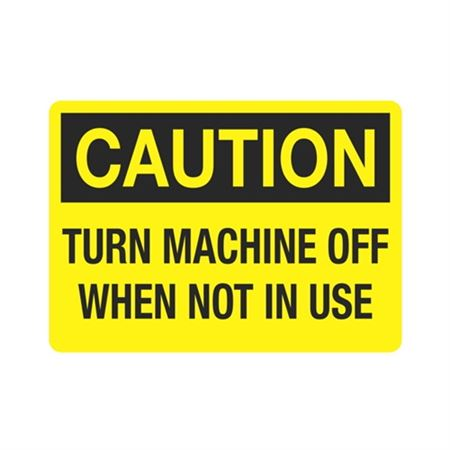 Caution Turn Machine Off When Not In Use  Sign