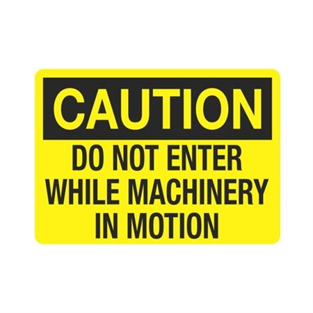 Caution Do Not Enter While Machinery In Motion Sign