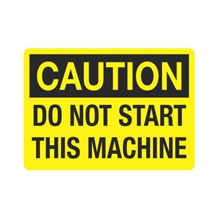 Caution  Do Not Start This Machine  Sign