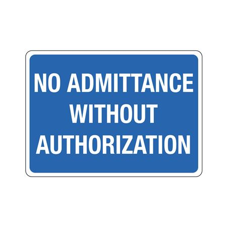 No Admittance Without Authorization - Poly 10 x 14