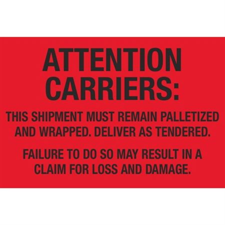 Attention Carriers: This Shipment Must Remain Palletized - 4 x 6