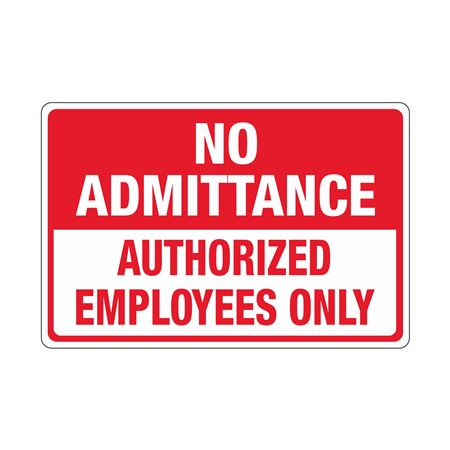 No Admittance Authorized Employees Only Sign