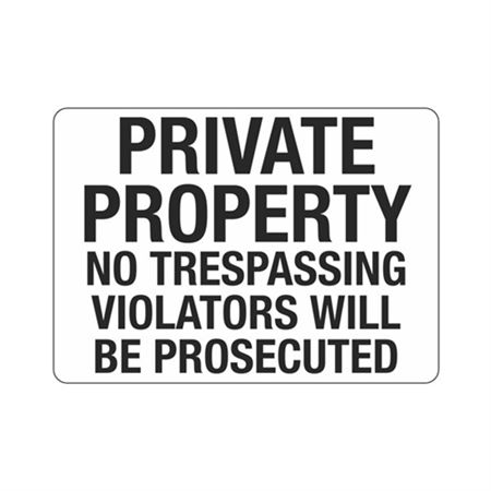 PrivatePropertyNoTrespassingViolators WillBeProsecuted