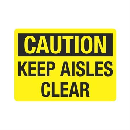 Caution Keep Aisles Clear Sign