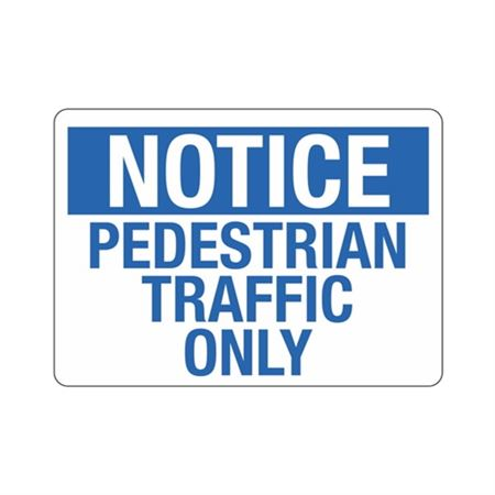 Notice  Pedestrian Traffic Only  Sign