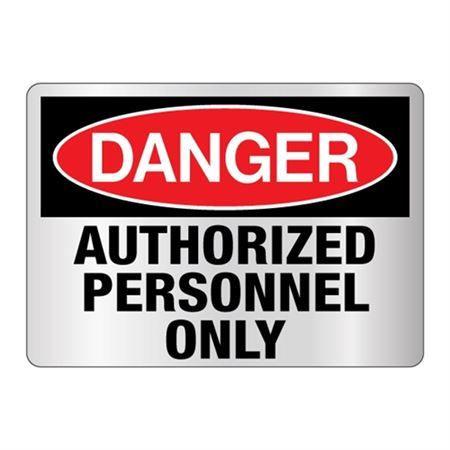 Danger Authorized Personnel Only Sign - Reflective