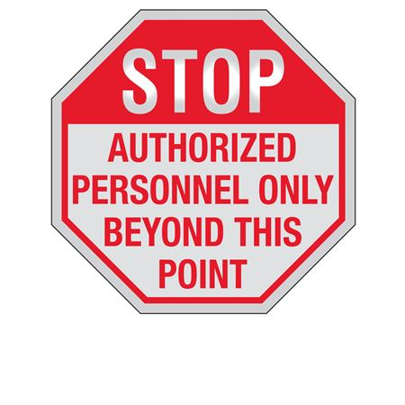 STOP Authorized Personnel Only Beyond This Pt. Reflective