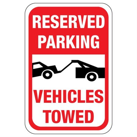 Reserved Parking Vehicles Towed - 12 x 18