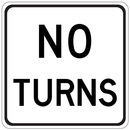 No Turns - Engineer Grade Reflective 24 x 24