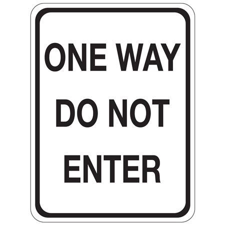 One Way Do Not Enter - Engineer Grade Reflective 18 x 24