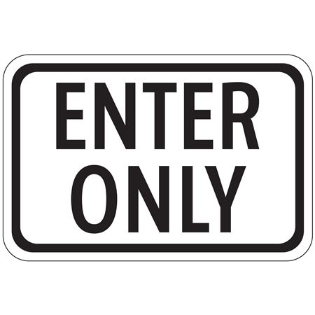 Enter Only - Engineer Grade Reflective 12 x 18
