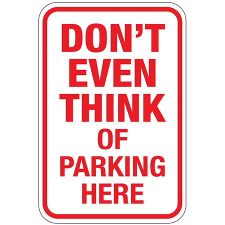 Dont Even Think of Parking Here Sign