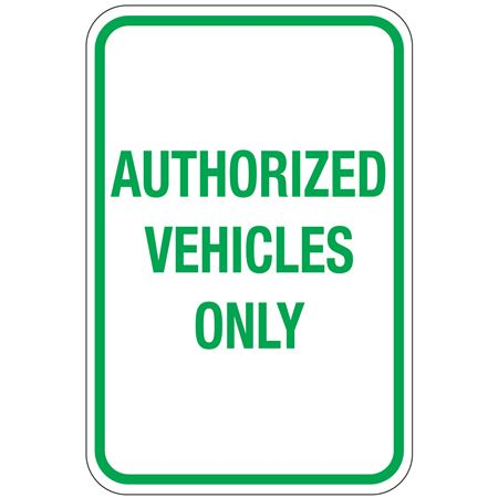 Authorized Vehicles Only Sign 12 x 18