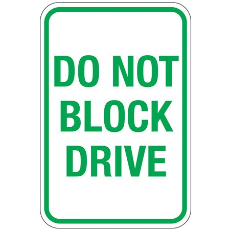 Do Not Block Drive Sign 12 x 18