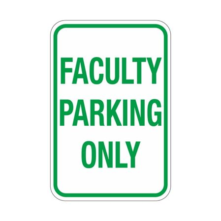 Faculty Parking Only Sign 12x18