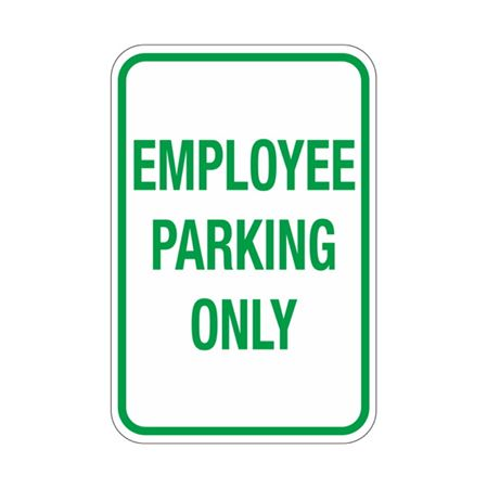 Employee Parking Only Sign 12 x 18