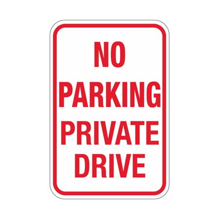 No Parking Private Drive Sign 12x18