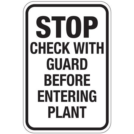 Stop Check With Guard Before Entering Plant Sign 12x18