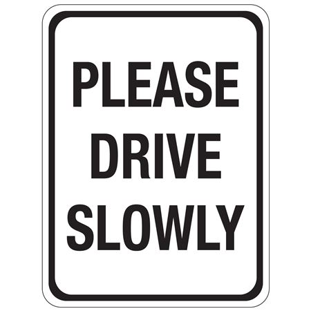 Please Drive Slowly Sign 12x18