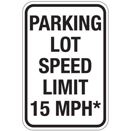 Parking Lot Speed Limit 15 MPH Sign 12x18