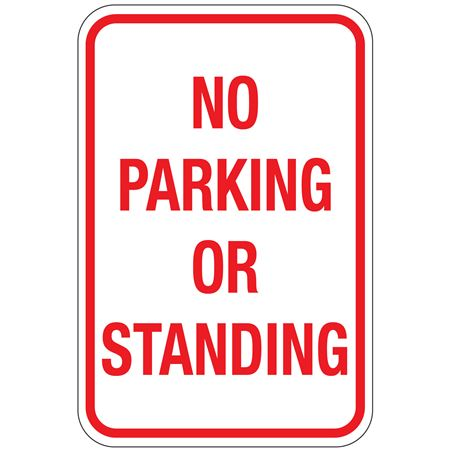 No Parking Or Standing Sign 12x18