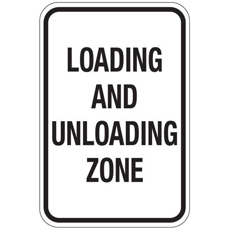 Loading And Unloading Zone Sign 12x18