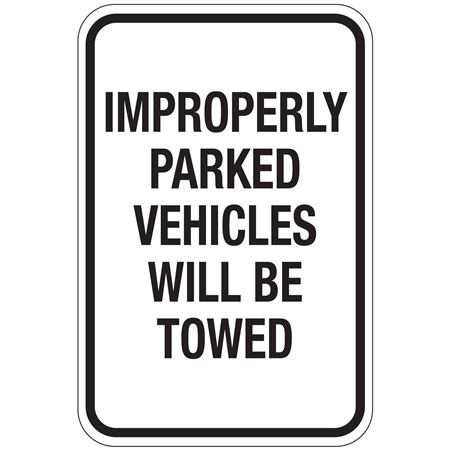 Improperly Parked Vehicles Will Be Towed Sign 12x18