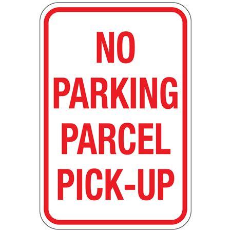 No Parking Parcel Pick-Up Sign 12x18