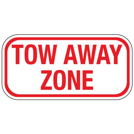 Tow Away Zone (6 x 12) Sign
