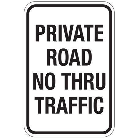 Private Road No Thru Traffic Sign 12x18
