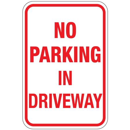 No Parking In Driveway (Red) Sign 12 x 18