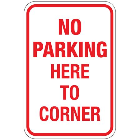 No Parking Here To Corner Sign 12 x 18