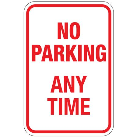 No Parking Any Time Sign 12 x 18