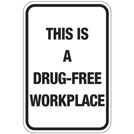 This is A Drug-Free Workplace Sign 12 x 18