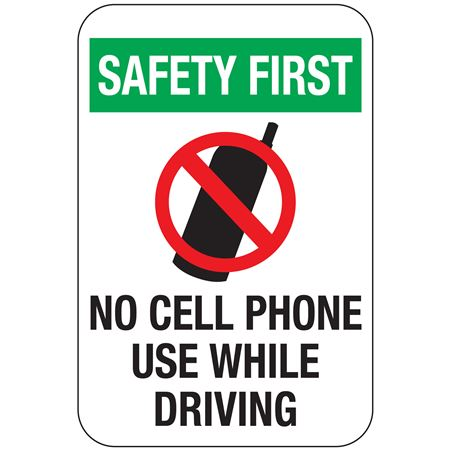Safety First No Cell Phone Use While Driving Sign 12 x 18