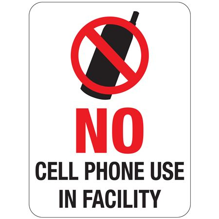 No Cell Phone Use In Facility Sign 18 x 24