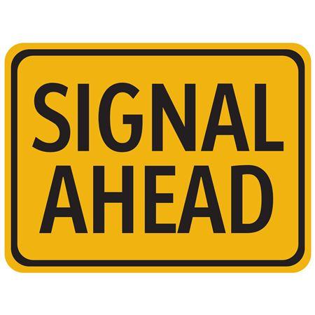 Signal Ahead Sign 18 x 24