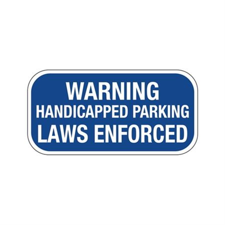 Warning Handicapped Parking Laws Enforced Sign 6 x 12