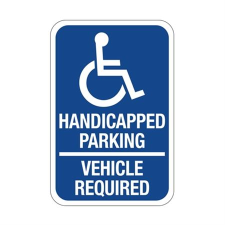 Handicapped Parking Vehicle Required Sign 12 x 18