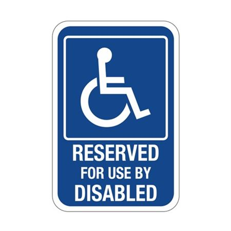 Reserved For Use By Disabled Sign 12 x 18
