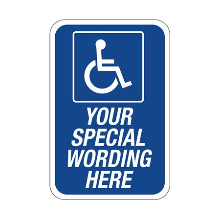Semi - Custom Handicapped Signs 12 X 18