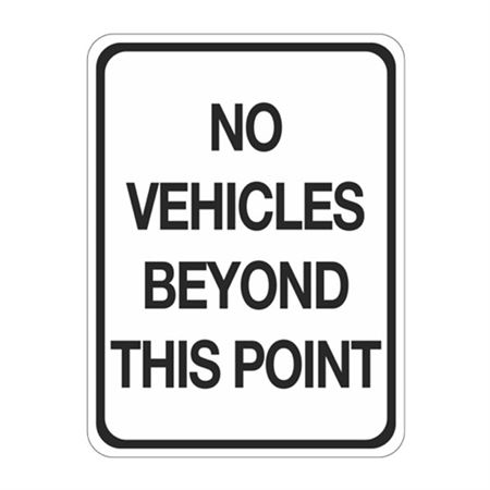 No Vehicles Beyond This Point Sign  18 x 24